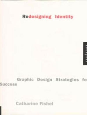 Catharine Fishel, «Redesigning Identity. Graphic Design Strategies for Success» - обложка книги