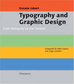 Roxane Jubert, «Typography and Graphic Design: From antiquity to the present» - обложка книги