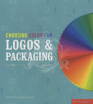 John T. Drew and Sarah A. Meyer, «Choosing Color for Logos and Packaging» - обложка книги