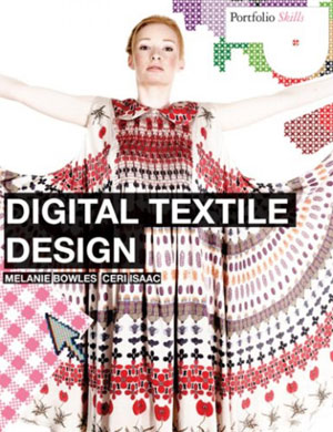 Melanie Bowles and Ceri Isaac, «Digital Textile Design» - обложка книги