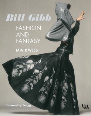 Iain R Webb, «Bill Gibb. Fashion and Fantasy» - обложка книги