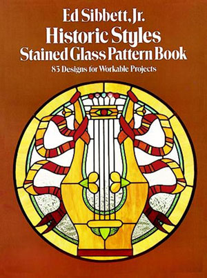 Ed Sibbett, Jr., «Historic Styles Stained Glass Pattern Book» - обложка книги