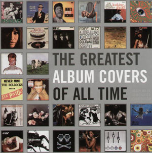 Grant Scott, Barry Miles, Johnny Morgan, «Greatest album covers of All Time» - обложка книги