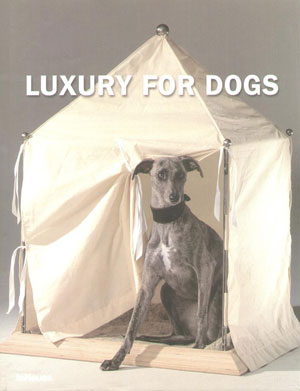 Manuela von Perfall, «Luxury for Dogs» - обложка книги