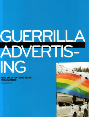 Gavin Lucas, «Guerrilla advertising 2: more unconventional brand communications» - обложка книги