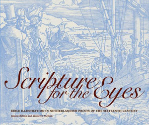 «Scripture for the Eyes: Bible Illustration in Netherlandish Prints of the Sixteenth Century» - обложка книги