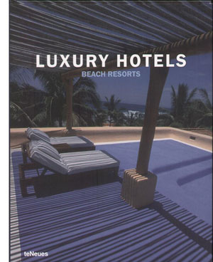 Martin Nicholas Kunz, «Luxury Hotels Beach Resorts» - обложка книги