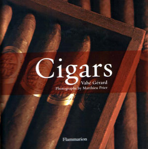 Vahe Gerard, «Cigars: The Art of Cigars; The World`s Finest Cigars» - обложка книги