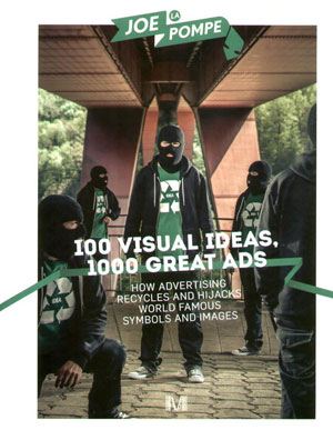 Joe La Pompe, «100 Visual Ideas, 1000 Great Ads » - обложка книги