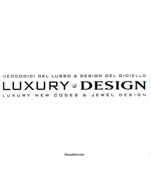 Santachiara D., «Luxury design Luxury new codes & Jewel design» - обложка книги