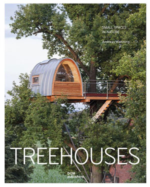 Andreas Wenning, «Treehouses. Small Spaces in Nature» - обложка книги