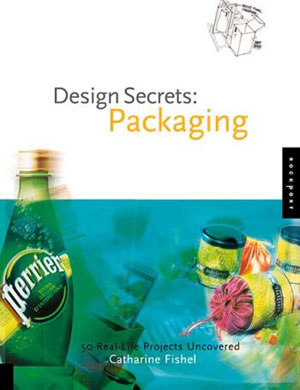 Catharine Fishel, «Design Secrets: Packaging. 50 Real-Life Projects Uncovered» - обложка книги