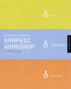 Chuck Green, «Design-it-yourself: Graphic Workshop» - обложка книги