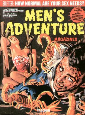 Collins, Max Allan / Hagenauer, George / Heller, Steven / Oberg, Richard, «Men`s Adventure Magazines in Postwar America» - обложка книги