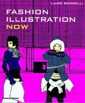 Laird Borrelli, «Fashion Illustration Now» - обложка книги