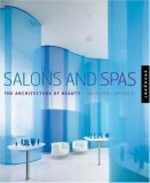 Julie Sinclair Eakin, «Salons And Spas: The Architecture Of Beauty» - обложка книги