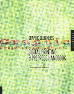 Constance Sidles, «Graphic Designers Digital Printing and Prepress Handbook» - обложка книги