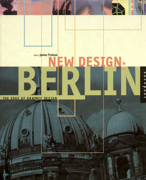 Bruce Turkel, «New Design: Berlin. The Edge of Graphic Design» - обложка книги