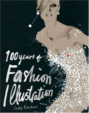 С. Blackman, «100 Years of Fashion Illustration» - обложка книги