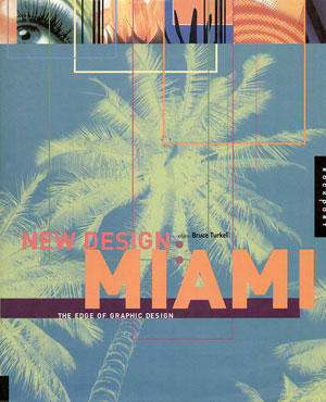 Bruce Turkel, «New Design: Miami. The Edge of Graphic Design» - обложка книги