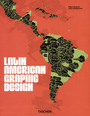 Felipe Tabords, Julius Wiedemann, «Latin American Graphic Design» - обложка книги